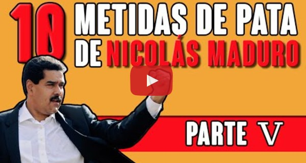 ¡IMPERDIBLE! VIDEO Las 10 metidas de pata de Nicolás Maduro